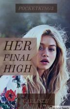 Her Final High [C.Cullen] by PocketKing3