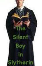 The Quiet Boy in Slytherin by Sweet_Wing_Queen101