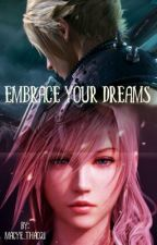 Embrace Your Dreams (A Cloud Strife Love Story) by Macye_Thao21