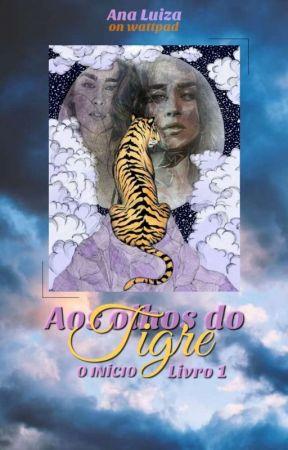 Aos Olhos do Tigre by ana_orlandin