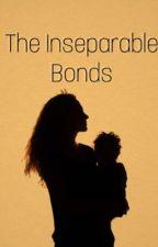 The Inseparable Bonds by chrxsten