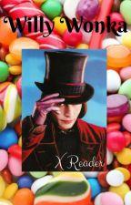 Willy Wonka x Reader by StevinStrange