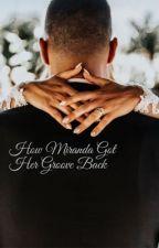 How Miranda got Her Groove Back  (benley short story) by funnyfannyfran