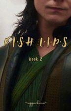 Fish Lips 2 (Loki x Reader) (Soulmate AU) by _cuppachino_