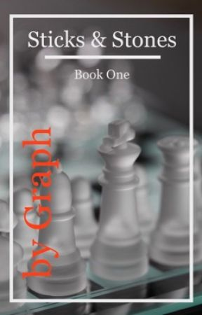 Sticks and Stones: Book One by Graph_