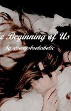 The Beginning of Us by bookishpoetry
