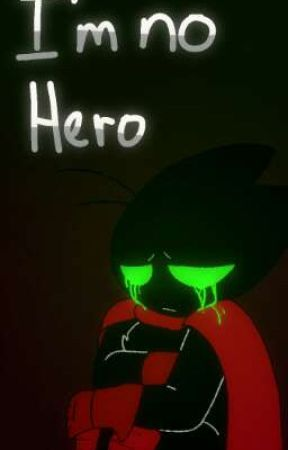 I M No Hero 1 Wattpad Adorabat wants to have super powers like mao mao and badgerclops, so the guys decide to give her some fancy powers. i m no hero 1 wattpad