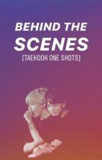 Behind The Scenes [TAEKOOK ONE SHOTS] by bootaefuul