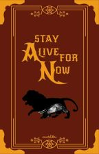 Stay Alive For Now by cedricsboyfriend