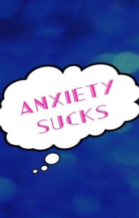Dear Anxiety, Go to Hell by INeedALife77
