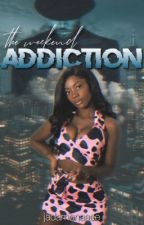 The Weekend Addiction |CB by JadaMonaaee