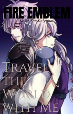 Travel The World With Me | Fire Emblem Echoes by SolarTheDaiyokai