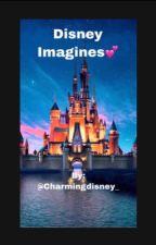 Disney Imagines by Charmingdisney_