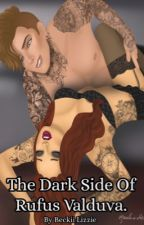 The Dark Side Of Rufus Valduva. by beckii_lizzie