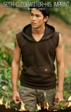 Seth Clearwater~His Imprint[COMPLETED]✔ by xsweet_chicx