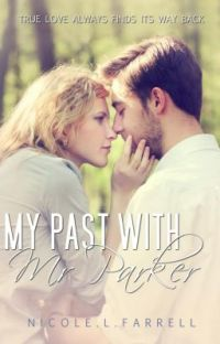 My Past With Mr.Parker.[Re-Posted, Full version and bonus story]  ✓ cover