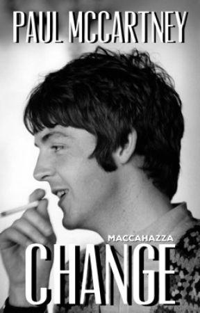 Change - Paul McCartney  by maccahazza