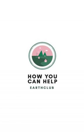 how you can help by earthclub