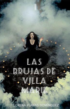 LAS BRUJAS DE VILLA MARIE by Lorena93
