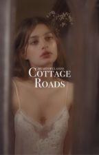 Cottage Roads - j.potter by heartofglassss