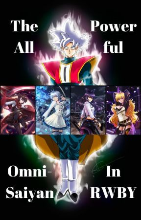 The All Powerful Omni-Saiyan In RWBY by DavidBornAgain