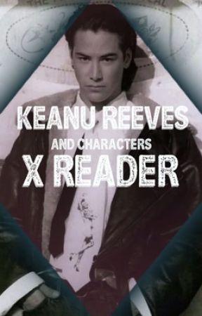 Keanu Reeves x reader by fromagebagel