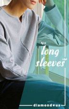 Long Sleeves || MEANIE [COMPLETED] by dxxmxndxxs
