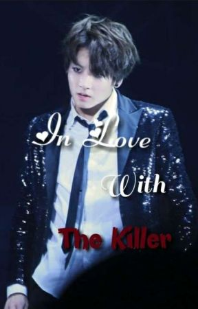 In Love With The Killer  by magiksforlife2