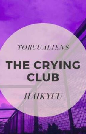 THE CRYING CLUB  Haikyuu by toruuking
