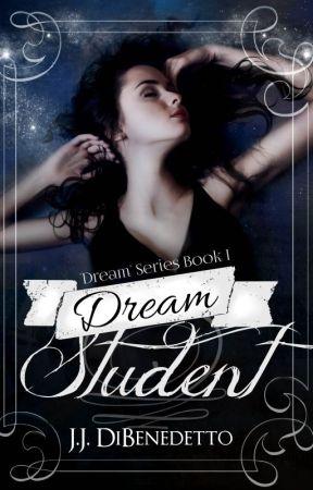 Dream Student [Dream Series #1] by JamesDiBenedetto