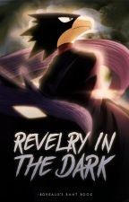 REVELRY IN THE DARK | RANT BOOK by -borealis