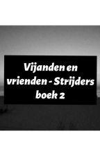 Vijanden en vrienden - Strijders boek 2 by CC_Book_Owl