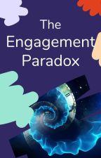 The Engagement Paradox by WattpadTimeTravel