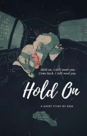 Hold On (On Going)  by Rainysun_
