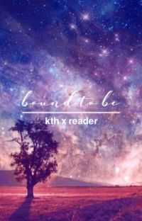 bound to be    kth x reader cover