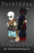 Forbidden Friendships by TheKittenWhisperer