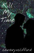 kill my time // draco malfoy by canaryxclifford