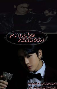 paixão perigosa imagine jungkook +18 cover