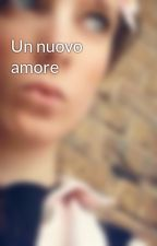 Un nuovo amore by bambi_1396