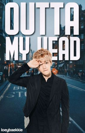 outta my head; chanbaek [one shot] by loeybaekkie