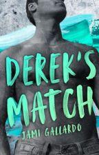 DEREK'S MATCH (DEREK #1) SAMPLE, NOW PUBLISHED by Jami1012