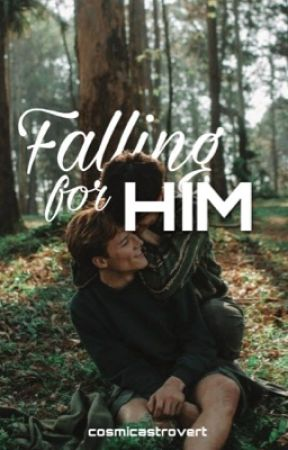 Falling For Him (bxb) ✔️ by cosmicastrovert