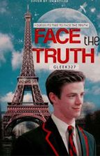 Face the truth by Gleek327