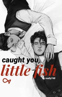 Caught you, Little Fish cover