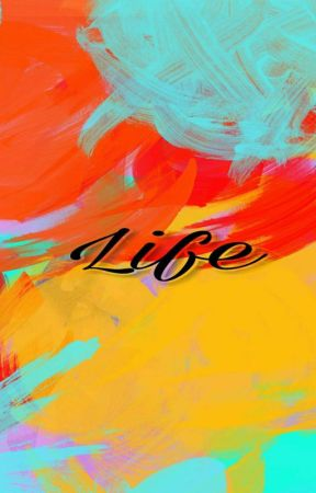 Life by AseandNath