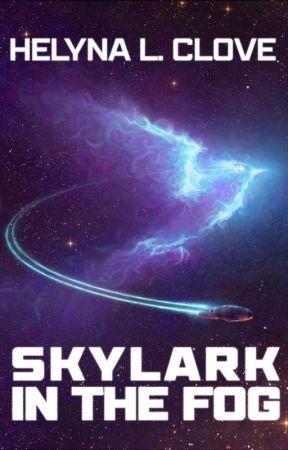 Skylark in the Fog [Second Draft] by HelynaL