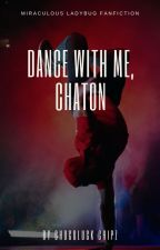Dance with Me, Chaton by ChocoluckChipz