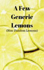 A Few Non-Fandom Lemons by anonymous_roses31
