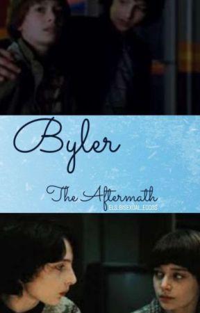 Byler: The Aftermath (ON HIATUS) by Els_Bisexual_Eggos