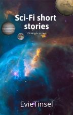 Science Fiction Short stories (100 words or less) by EvieTinsel